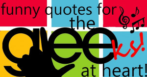 Funny Glee Quotes!