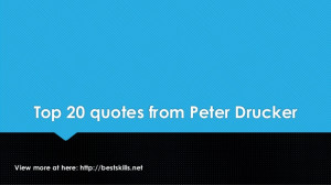 Top 20 quotes from Peter Drucker