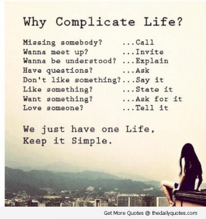 why-complicate-life-keep-it-simple-life-quotes-sayings-pics