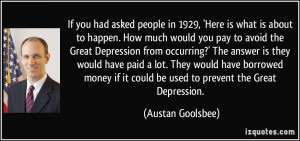 about to happen. How much would you pay to avoid the Great Depression ...