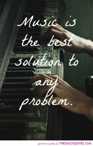 music-best-solution-life-quotes-sayings-pictures.jpg