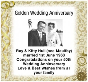 Congratulations on your 50th Wedding Anninversary Love & Best Wishes ...