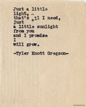 Just a little light... Typewriter Series #606, by Tyler Knott Gregson.