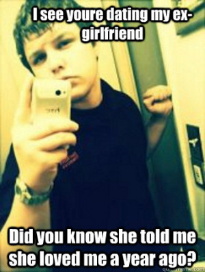 ... police and say, 'my ex-boyfriend is stalking me,' they may not
