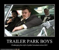 trailer park boys more parks boys awesome trailers parks boys funny ...