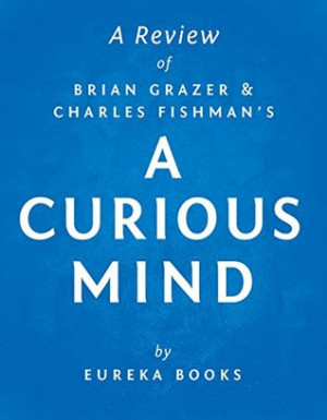 Curious Mind by Brian Grazer and Charles Fishman | A Review: The ...