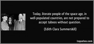 ... prepared to accept taboos without question. - Edith Clara Summerskill