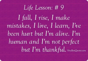 quotes i fall i rise i make mistakes i live i learn ive been hurt ...