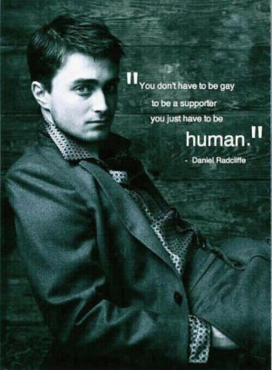 daniel, daniel radcliffe, famous, gay, gay rights, human, love, quotes ...