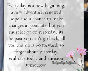 Every-day-is-a-new-beginning-a-new-adventure-renewed-hope-and-a-chance ...