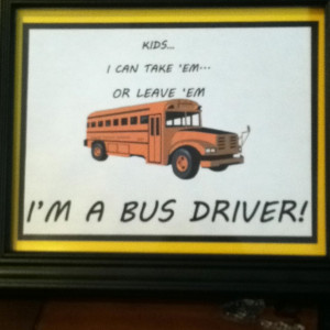 School bus driver sign I printed from my computer. Double matted with ...