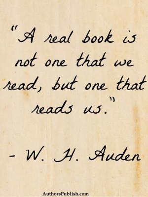 one that we read... - W.H. AudenReal Book, Citation, W H Auden Quotes ...