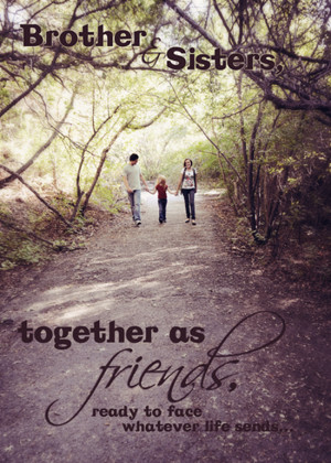 brothers and sisters pic with a quote on it holding hands and walking ...