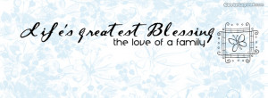 The Love Family Life Greatest Blessing Facebook Quote Cover