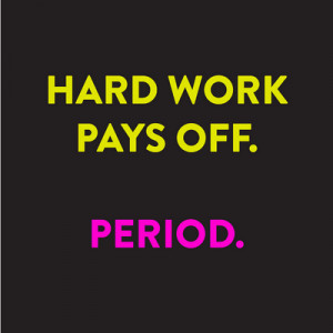 Hard Work Pays Off Quotes Hard work pays.