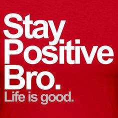 ... image favorite quotations positive bro inspiration quotes true stories