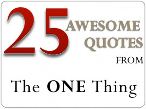 ... -ryhal-favorite-quotes-from-the-one-thing-1-638.jpg?cb=1375977316