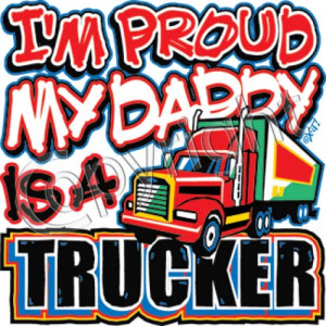 Proud Daddy Is Trucker