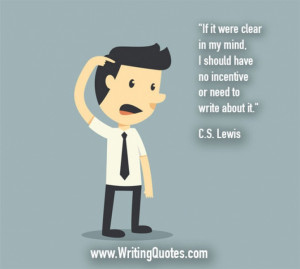 Quotes About Writing » CS Lewis Quotes - No Incentive - Famous Quotes ...