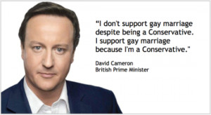 gay marriage despite being a Conservative. I support gay marriage ...