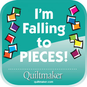 Pieces Quilty Quote: Im Falling to Pieces