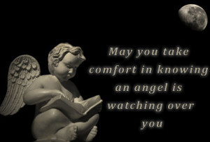 "... Comfort In Knowing An Angel Is Watching Over You "" ~ Sympathy Quote"