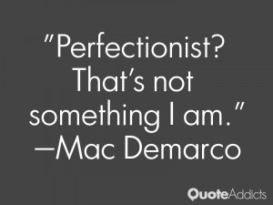 Perfectionist That 39 s not something I am Wallpaper 1