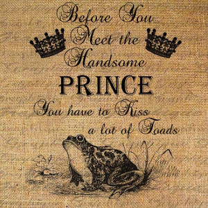 Meet Handsome PRINCE Kiss TOADS Funny Quote Digital by Graphique, $1 ...