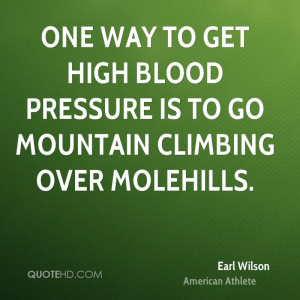 One way to get high blood pressure is to go mountain climbing over ...