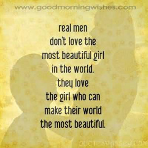 Real Man Don't Love The Most Beautiful Girl In The World.