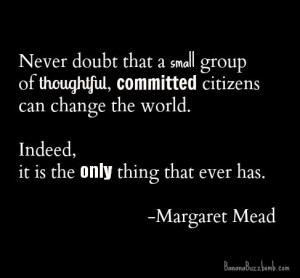 Change The World Margaret Mead #quote