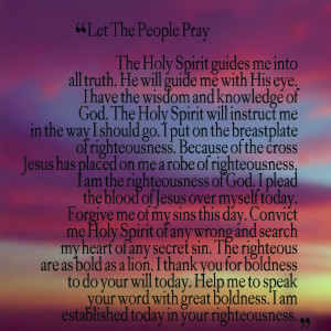 people pray the holy spirit guides me into all truth he will guide me ...