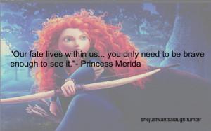princess merida #disney quotes #Brave Disney #quotes