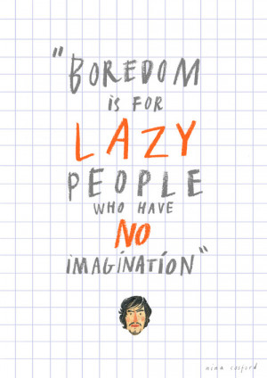 Boredom Is A Lazy People
