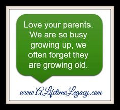 ... growing up, we often forget they are growing old. #quotes parent, quot