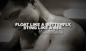 Float Like a Butterfly Muhammad Ali Quotes