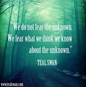 Fear of The Unknown Quote