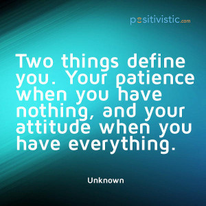 ... that define you: quote patience attitude life lifestyle mindset wisdom