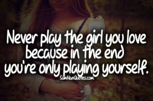 never play with a faithful girl ...SumNan Quotes