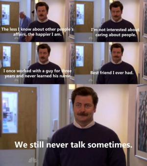 How to be BFF's with Ron Swanson. Don't tell him your name.