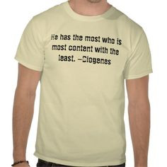 Quotes from our Dude Collection: He has the most who is most content ...