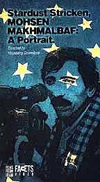 Stardust Stricken, Mohsen Makhmalbaf: A Portrait