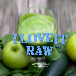 Quotes About: Raw Vegan