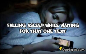 Falling Asleep While Texting Quotes