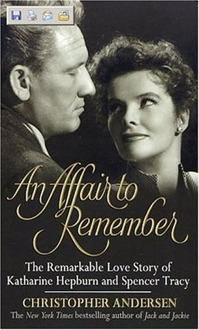 ... : The Remarkable Love Story of Katharine Hepburn and Spencer Tracy