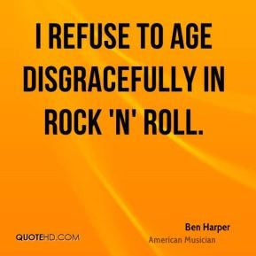Ben Harper I Refuse To Age Disgracefully In Rock N Roll