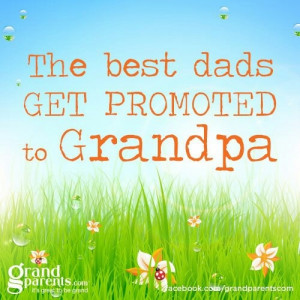 The best dads GET PROMOTED to Grandpa!
