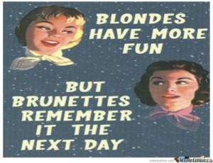 Blondes Have More Fun... - Meme Center