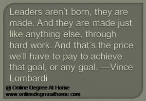 Educational leadership quotes. Leaders aren't born, they are made ...