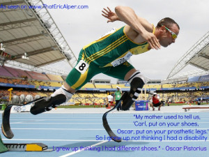 Simply the best quote of the 2012 London Olympics from Oscar Pistorius